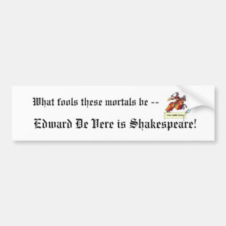 Edward De Vere is Shakespeare Bumpersticker Bumper Sticker