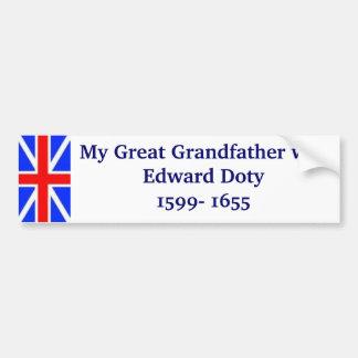 Edward Doty my Great Grandfather Bumper Sticker