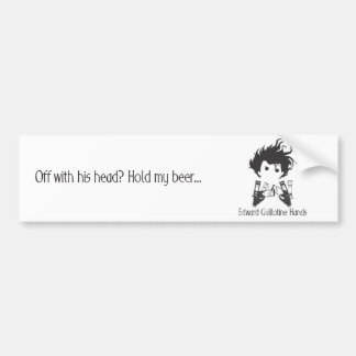 Edward Guillotine Hands Bumper Sticker