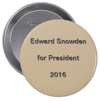 Edward Snowden for President  2016 4 Inch Round Button