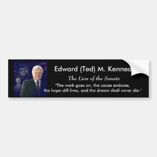 Edward (Ted) Kennedy - In Memorium Bumper Sticker