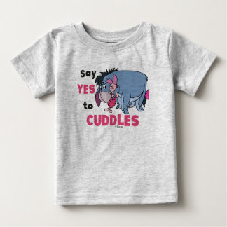 Eeyore   Say Yes to Cuddles Baby T-Shirt