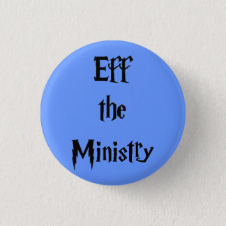 Eff the Ministry 1 Inch Round Button