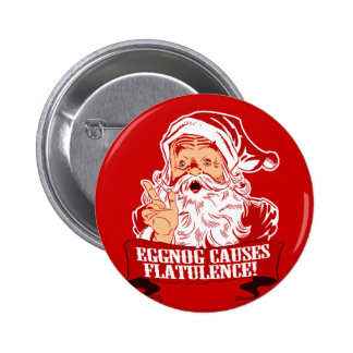 Eggnog Causes Flatulence 2 Inch Round Button