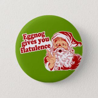 Eggnog Gives You Flatulence 2 Inch Round Button