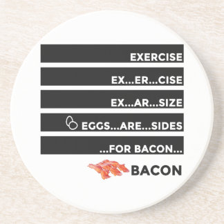 Eggs Are Sides For Bacon Coaster
