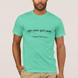 ego sum qui sum, - Popeye Sailoratus T-Shirt