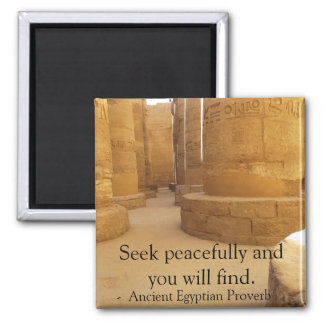 Egyptian Proverb about PEACE Magnet