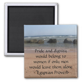 Egyptian Proverb about  Women Square Magnet