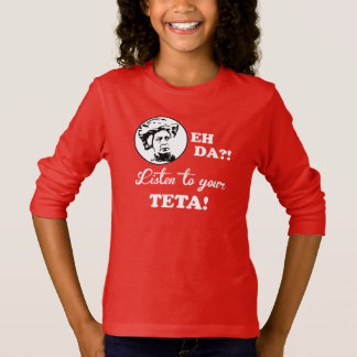 EH DA?! Listen to your TETA! T-Shirt