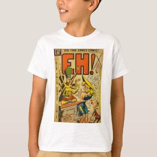 Eh! T-Shirt