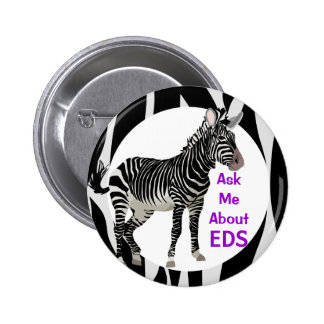 Ehlers-Danlos Ask Me About EDS Awareness 2 Inch Round Button