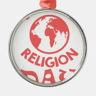 Eighteenth January - World Religion Day Metal Ornament