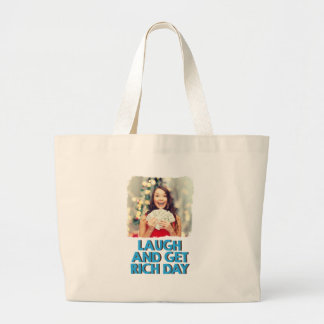 Eighth February - Laugh And Get Rich Day Large Tote Bag