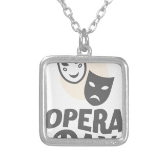 Eighth February - Opera Day - Appreciation Day Silver Plated Necklace