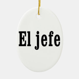 "El jefe ""The Boss"" Ceramic Ornament"