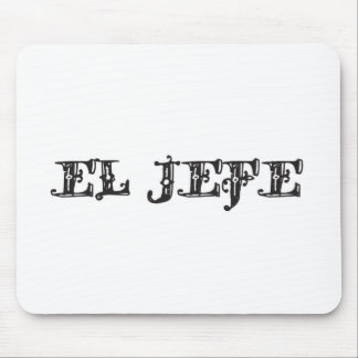 "El Jefe ""the boss"" stuff Mouse Pad"