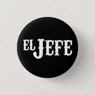 El Jefe Translation The Boss 1 Inch Round Button