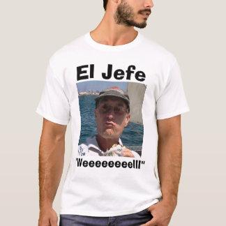 """El Jefe """"Weeeeeeeelll"""" T-Shirt"""
