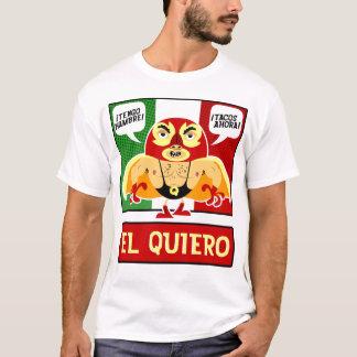 EL Quiero! T-Shirt