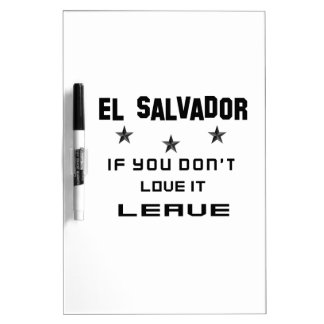 El Salvador If you don't love it, Leave Dry-Erase Board