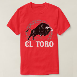 El Toro The Bull Mexican Culture Spanish T-Shirt