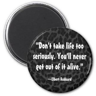 Elbert Hubbard Quote on Life Magnet
