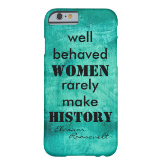 Eleanor Roosevelt quote on women text Barely There iPhone 6 Case