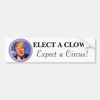 Elect a Clown, Expect a Circus Anti Trump Bumper Bumper Sticker
