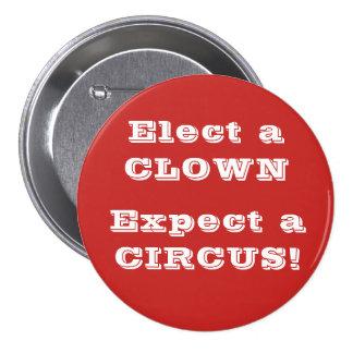 Elect a clown, expect a circus!  Anti Trump Button