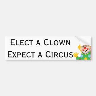 Elect a Clown Expect a Circus Bumper Sticker