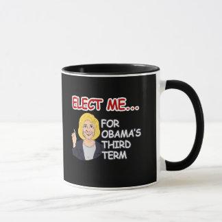 Elect Hillary - for Obama's third term - - Anti-Hi Mug