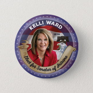 Elect Kelli Ward for Senator of Arizona 2 Inch Round Button