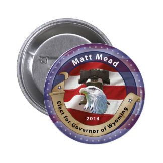 Elect Matt Mead for Governor of Wyoming - 2014 Pin