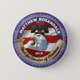 Elect Matthew Rosendale for Senator of Montana 2 Inch Round Button