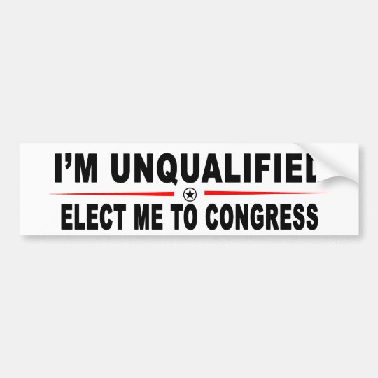Elect Me To Congress Bumper Sticker