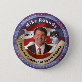 Elect Mike Rounds for Senator of South Dakota 2 Inch Round Button