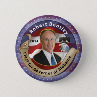 Elect Robert Bentley for Governor of Alabama 2014 2 Inch Round Button