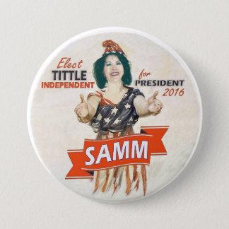 Elect Samm Tittle President 2016 3 Inch Round Button