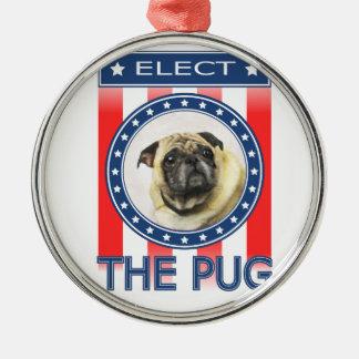 Elect The Pug Metal Ornament