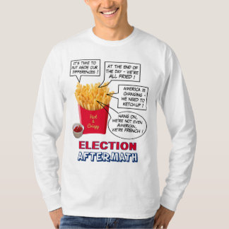 Election Aftermath - Funny French Fries t-shirt