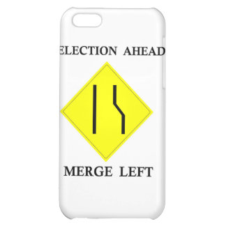 Election Ahead Merge Left Case For iPhone 5C