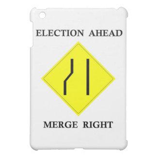 Election Ahead Merge Right iPad Mini Cases