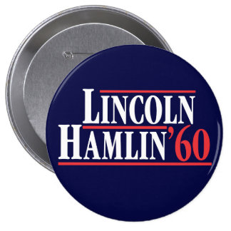 Election of 1860 - The Party of Lincoln 4 Inch Round Button