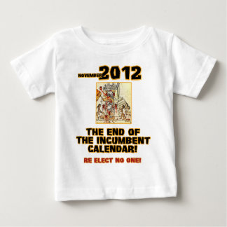 Elections 2012: End of the Incumbent Calendar Baby T-Shirt