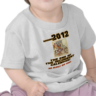 Elections 2012: End of the Incumbent Calendar Tee Shirts