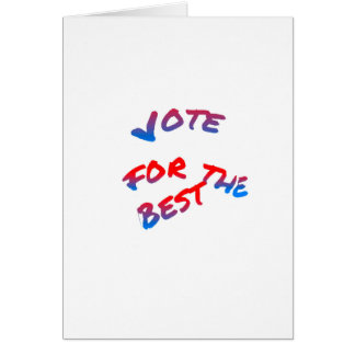 Elections, Vote for the best Card