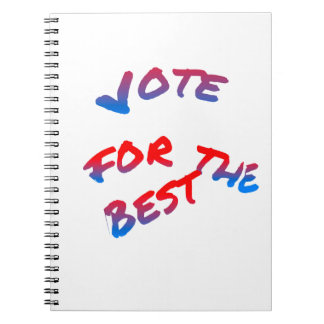Elections, Vote for the best Spiral Note Books