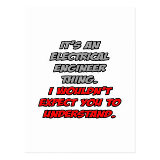 Electrical Engineer .. You Wouldn't Understand Postcard