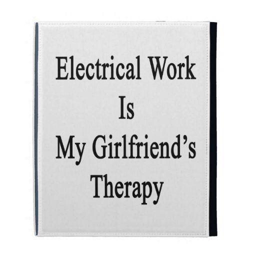 Electrical Work Is My Girlfriend's Therapy iPad Case